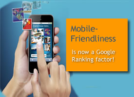 mobile-ready_275 Mobile friendliness ... Will now be a Google ranking factor!